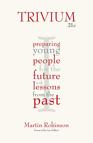 Trivium 21c: Preparing young people for the future with lessons from the past (English Edition)