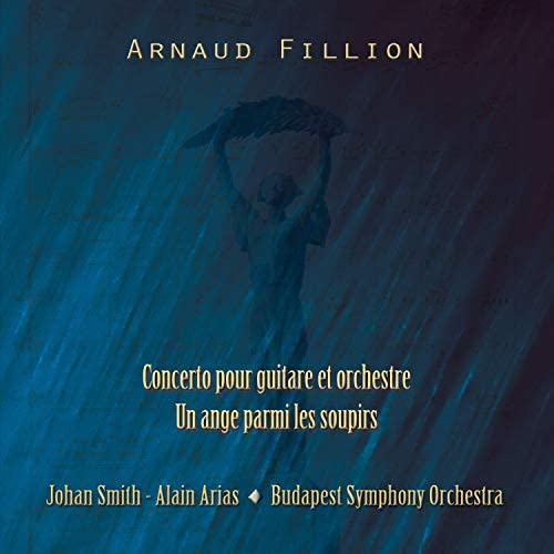Arnaud Fillion, Johan Smith, Alain Arias & Budapest Symphony Orchestra