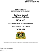 Soldier Training Publication STP 10-92G25-SM-TG Soldier's Manual and Trainer's Guide MOS 92G Food Service Specialist Skill Levels 2, 3, 4, and 5 April 2004
