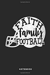 Faith Family Football Notebook: 6x9 Blank Lined Football Composition Notebook, Diary or Journal for Coaches, Players, Scouts and Managers