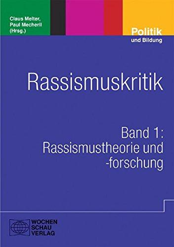 Rassismuskritik: Band 1: Rassismustheorie und -forschung (Politik und Bildung)