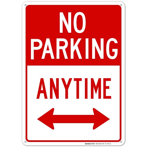 No Parking Anytime Sign with Arrows, 10x14 Rust Free Aluminum, Weather/Fade Resistant, Easy Mounting, Indoor/Outdoor Use, Made in USA by SIGO SIGNS