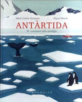 Antàrtida: El continent dels prodigis