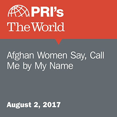Afghan Women Say, Call Me by My Name audiobook cover art