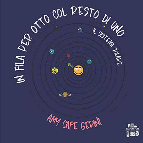 In fila per otto col resto di uno: Il Sistema Solare (Collana Gli scrittori della porta accanto)