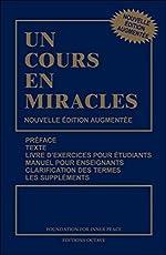 Un cours en miracles - Nouvelle édition augmentée de Helen Schucman