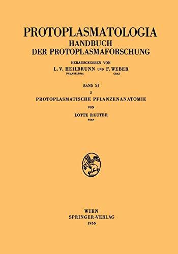 Protoplasmatische Pflanzenanatomie (Protoplasmatologia Cell Biology Monographs, 11 / 2)