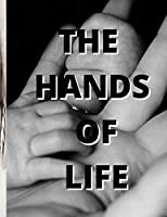THE HANDS OF LIFE