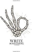 Notebook - Write something: Hand drawn skeleton hand in Okay gesture notebook, Daily Journal, Composition Book Journal, College Ruled Paper, 6 x 9 inches (100sheets)