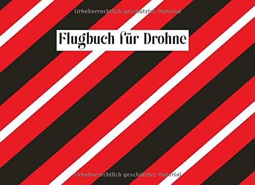 Flugbuch für Drohne: Drohnen-Logbuch, Drohnenflug-Tracking, zum Notieren der Informationen jedes Ihrer Flüge | Ideal für Amateur- oder ... x 15,24 zm ( 8.25 x 6 inches ) - 100 Seiten