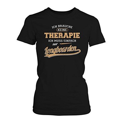 Fashionalarm Damen T-Shirt - Ich Brauche Keine Therapie - Longboarden | Fun Shirt Spruch Geschenk Idee Longboarderin Skaten Longboard Fahrerin, Farbe:schwarz;Größe:3XL