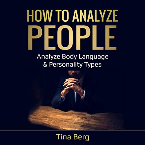 How to Analyze People: Analyze Body Language & Personality Types audiobook cover art