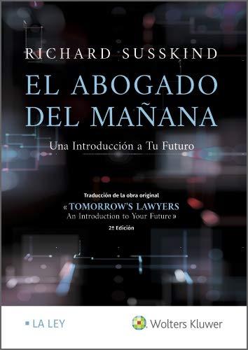 El abogado del mañana. Una Introducción a Tu futuro
