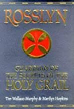 Rosslyn: Guardian of the Secrets of the Holy Grail: Guardian of Secrets of the Holy Grail by Tim Wallace-Murphy (1999-02-25)