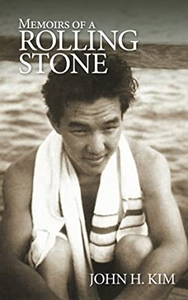 Memoirs of a Rolling Stone by John H. Kim (2014-05-08)