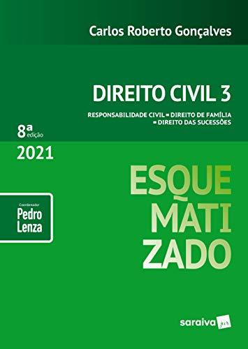 Direito Civil Esquematizado - Vol.3 - 8ª Edição 2021: Volume 3