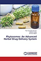 Phytosomes: An Advanced Herbal Drug Delivery System