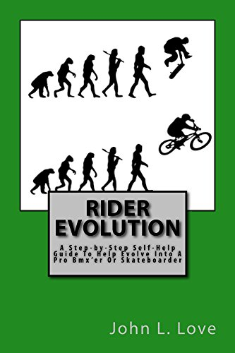 Rider Evolution: A Step-by-Step Self-Help Guide To Help Evolve Into A Pro Bmx'er Or Skateboarder (English Edition)