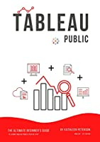 Tableau Public: The Ultimate Beginner's Guide to Learn Tableau Public Step by Step Front Cover