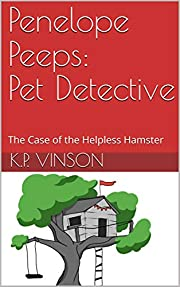 Penelope Peeps: Pet Detective: The Case of the Helpless Hamster