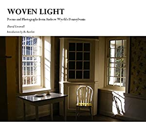 Woven Light: Poems and Photographs from Andrew Wyeth's Pennsylvania