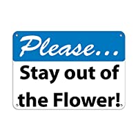 Please. Stay Out Of The Flowers! Keep Off Grass アルミニウムメタルサイン 10 in x 7 in MSIGNKGRASS17_HR_10_7