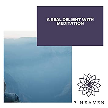 A Real Delight With Meditation