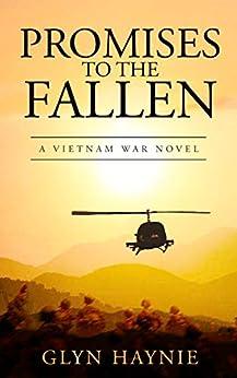 Promises To The Fallen: A Vietnam War Novel by [Glyn Haynie]
