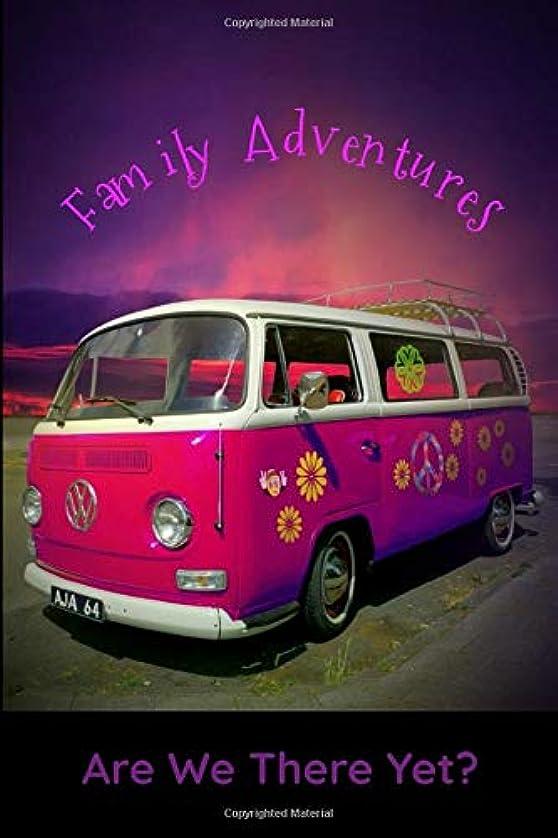 悲劇的なシロクマ欺Family Adventures Are We There Yet?: Journal for Camping Adventures | Escape from the Daily Humdrum | Perfect for Family Travels, Couples Getaway, Men's Retreats, Women's Retreats