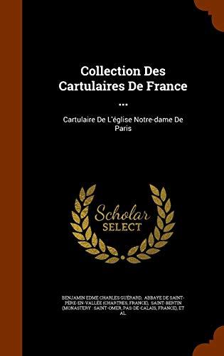 Collection Des Cartulaires de France ...: Cartulaire de L'Eglise Notre-Dame de Paris