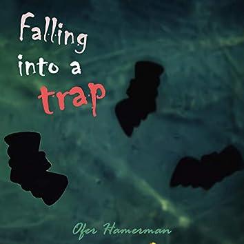 Falling Into a Trap