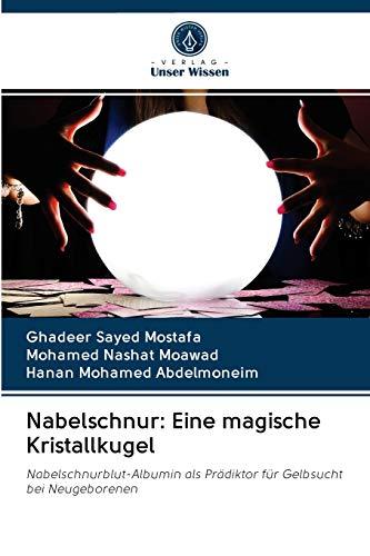 Nabelschnur: Eine magische Kristallkugel: Nabelschnurblut-Albumin als Prädiktor für Gelbsucht bei Neugeborenen