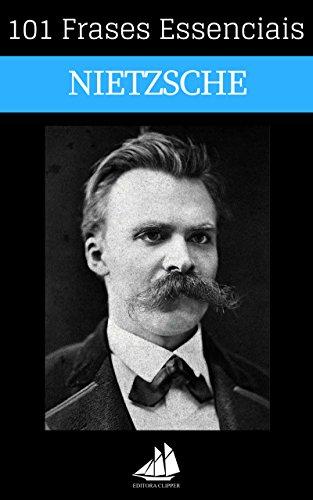 101 Frases Essenciais Friedrich Nietzsche (Portuguese Edition)