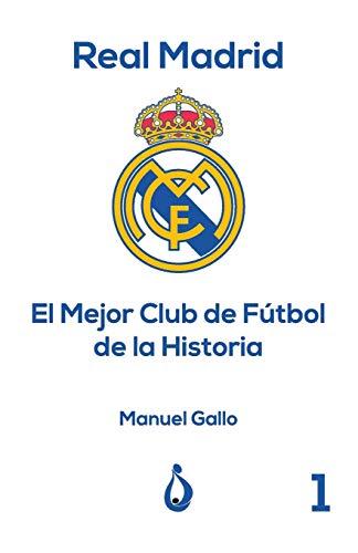 Real Madrid El Mejor Club de Fútbol de la Historia: 1