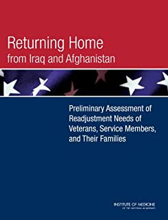 Returning Home from Iraq and Afghanistan: Preliminary Assessment of Readjustment Needs of Veterans, Service Members, and Their Families (Veterans Health)