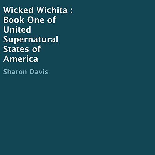 Wicked Wichita : Book One of United Supernatural States of America audiobook cover art