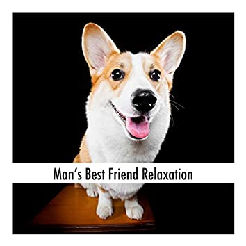 Man's Best Friend Relaxation