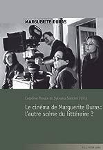Le Cinema de Marguerite Duras: l'Autre Scene Du Litteraire ?
