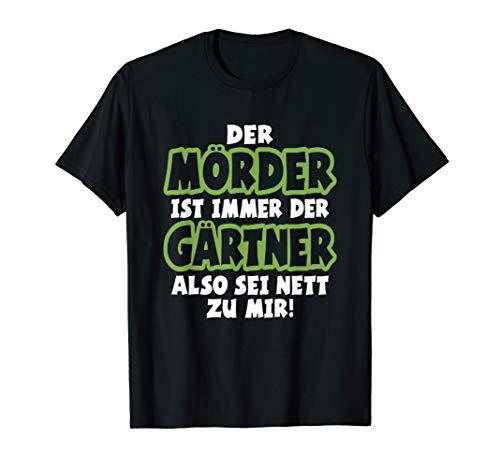 Gärtner Garten Gärtnerei Landschaftsgärtner Geschenk Spruch T-Shirt