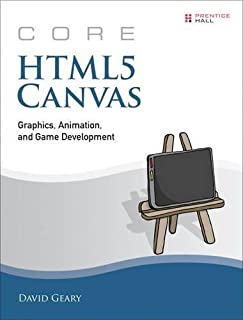 Core HTML5 Canvas: Graphics, Animation, and Game Development (Core Series)