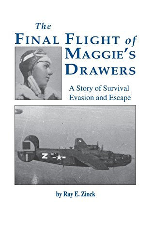 Final Flight of Maggies's Drawer: A Story of Survival Evasion and Escape (Limited)