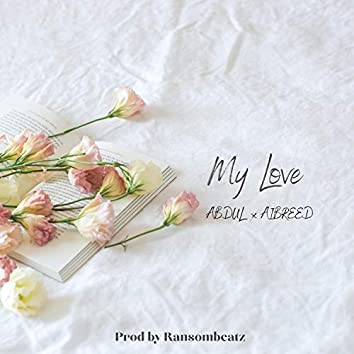 My Love (feat. Aiibreed)