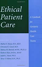 Ethical Patient Care: A Casebook for Geriatric Health Care Teams