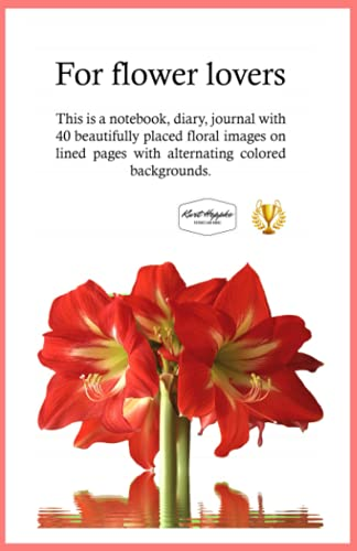 For flower lovers: This is a notebook, diary, journal with 40 beautifully placed floral images on lined pages with alternating colored backgrounds.