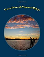 Verses, Voices, & Visions of Vallejo: A Poetry Anthology