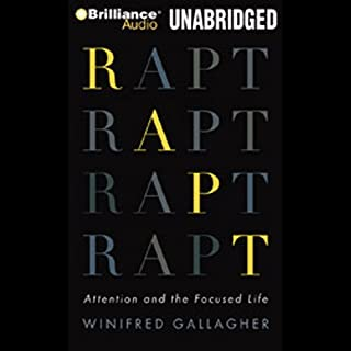 Rapt     Attention and the Interested Life              Written by:                                                                                                                                 Winifred Gallagher                               Narrated by:                                                                                                                                 Laural Merlington                      Length: 7 hrs and 45 mins     Not rated yet     Overall 0.0