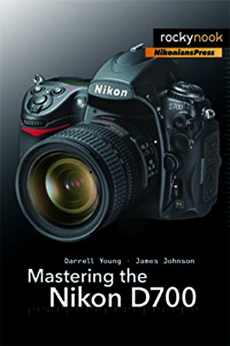 Mastering the Nikon D700 (The Mastering Camera Guide Series)