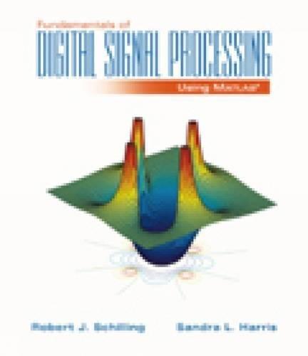 Fundamentals of Digital Signal Processing Using MATLAB (with CD-ROM)