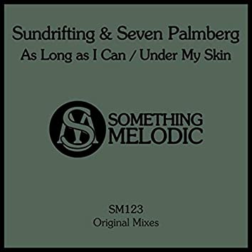 As Long as I Can / Under My Skin