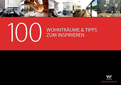 100 Wohnideen & Tipps zum Inspirieren: WOONIO zeigt dir exklusiv 100 Fotos von liebevoll ausgesuchten Wohnräumen